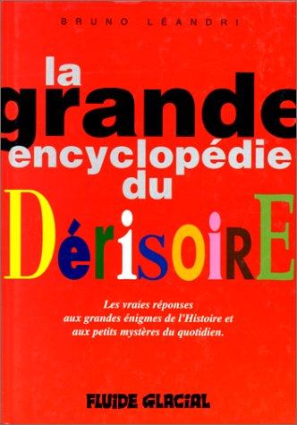 La grande encyclopédie du dérisoire, tome 1
