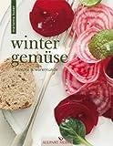 Wintergemüse: Rezepte und Warenkunde