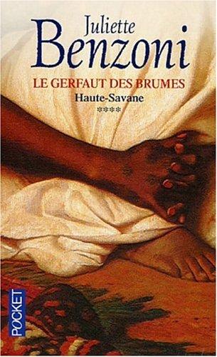 Le Gerfaut des brumes, tome 4 : Haute-Savane par Juliette Benzoni