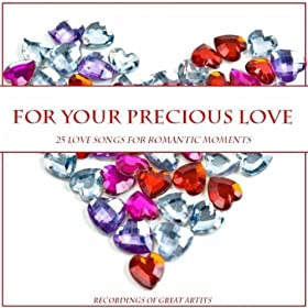 For Your Precious Love (Remastered)
