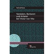 Vandalen, Barbaren und Arianer bei Victor von Vita (Studien zur Alten Geschichte, Band 7)