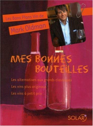 Mes bonnes bouteilles : Les alternatives aux grands classiques, Les vins originaux, Les vins à petit prix