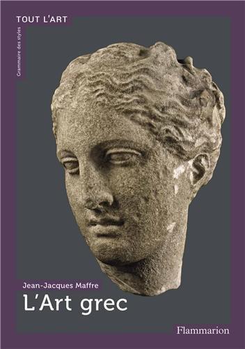 L'Art grec par Jean-Jacques Maffre