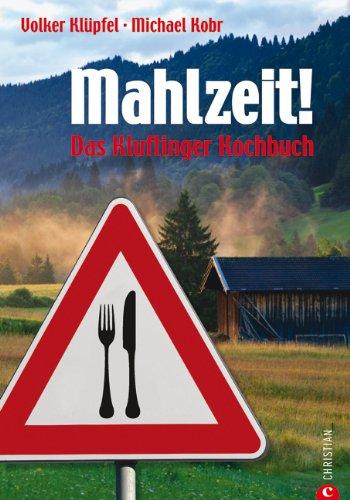 Buchseite und Rezensionen zu 'Mahlzeit! - Das Kluftinger Allgäu Kochbuch' von Volker Klüpfel