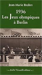 1936 : Les Jeux Olympiques à Berlin