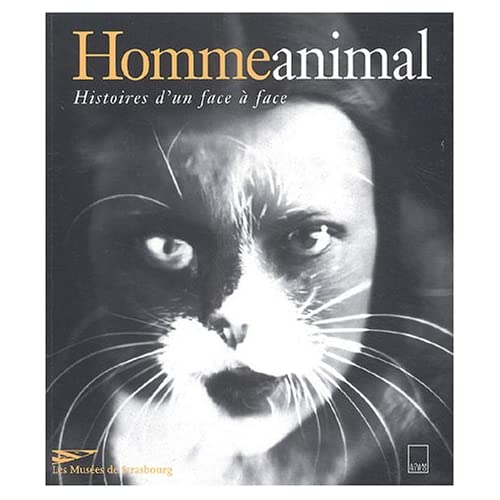 Homme animal : Histoires d'un face à face