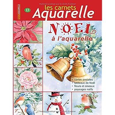 Les carnets aquarelle n°13: peindre Noël à l'aquarelle