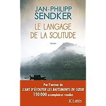 Le langage de la solitude de Jan-Philipp Sendker