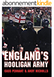 ENGLAND'S HOOLIGAN ARMY (English Edition)