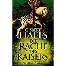 Die Rache des Kaisers: Roman