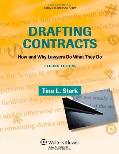 Drafting Contracts: How & Why Lawyers Do What They Do 2e (Aspen Coursebook) by Stark, Stark, Tina L. (2013) Paperback