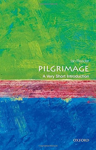 Pilgrimage: A Very Short Introduction (Very Short Introductions) Manchester Pilgrim