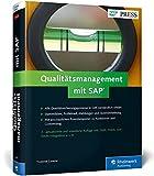Qualitätsmanagement mit SAP: Ihr umfassendes Handbuch zu SAP QM: Prozesse