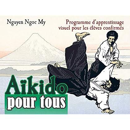 Aikido pour tous : Programme d'apprentissage visuel pour les élèves confirmés, Tome 2