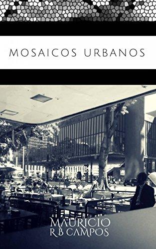 Mosaicos Urbanos - Spanish Edition por Mauricio R B Campos