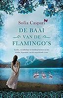 De baai van de flamingo's (Argentinië-serie Book 2)