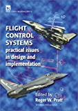 Flight Control Systems: Practical issues in design and implementation: 57 (Control, Robotics and Sensors)