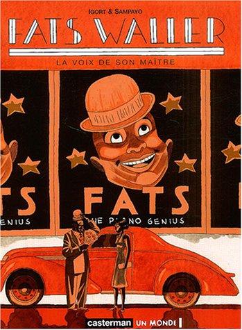 Fats Waller, Tome 1 : La voix de son ma�...