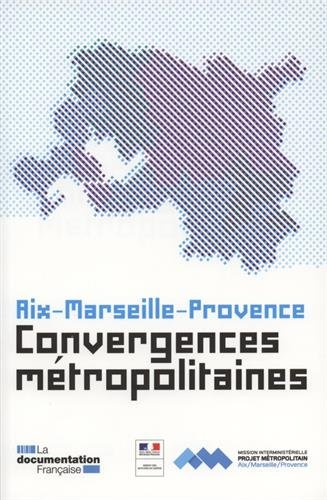 Aix-Marseille-Provence : Convergences métropolitaines