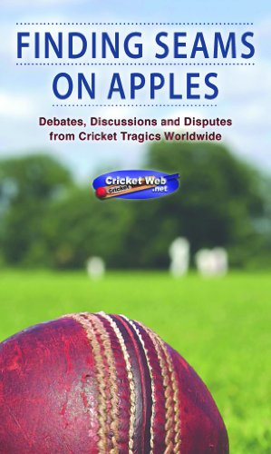 FINDING SEAMS ON APPLES: DEBATES, DISCUSSIONS AND DISPUTES FROM CRICKET TRAGI WORLDWIDE (English Edition) por cricketweb. net