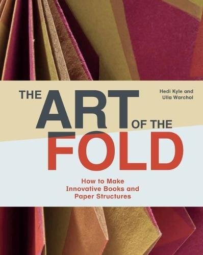 The art of the fold : How to make innovative books/paper structures par Kyle Hedi