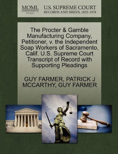 the-procter-gamble-manufacturing-company-petitioner-v-the-independent-soap-workers-of-sacramento-cal