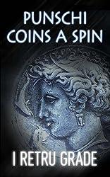 Punschi Coins a Spin (I Retru Grade trilogy Book 2)