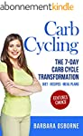 Carb Cycling: The 7-Day Carb Cycle Tr...