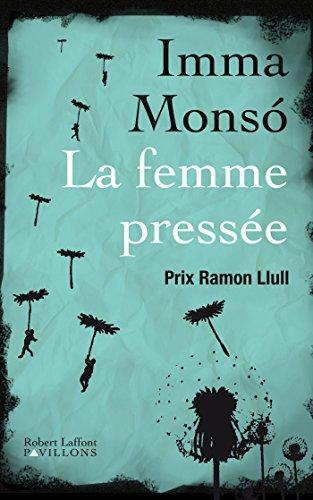 La femme pressée (PAVILLONS) par Imma Monsó