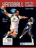 Handball pour les seniors: 160 situations d'entraînement (ARTICLES SANS C)