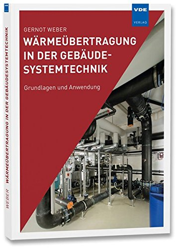 Wärmeübertragung in der Gebäudesystemtechnik: Grundlagen und Anwendung