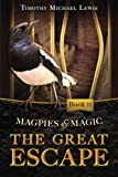 Magpies and Magic 2 : The Great Escape: Volume 2
