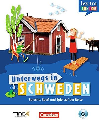 Lextra junior - Schwedisch - Unterwegs in Schweden: Selbstlernbuch mit Hör-CD: Sprach-/Reiseführer für Kinder - TING-fähig