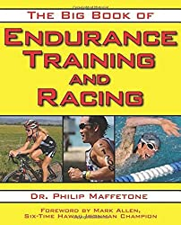 The Big Book of Endurance Training and Racing by Philip Maffetone (2010-09-22)