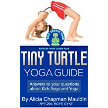 Tiny Turtle Yoga Guide: Answers to your questions about kids yoga and yoga (English Edition)