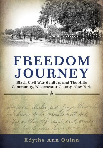 Freedom Journey: Black Civil War Soldiers and The Hills Community, Westchester County, New York (Excelsior Editions) by Edythe Ann Quinn (2015-05-01)