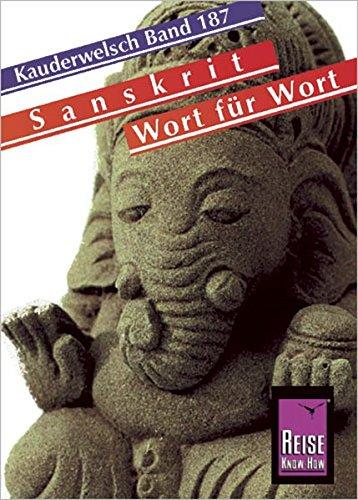 Reise Know-How Sprachführer Sanskrit für Indien- Wort für Wort: Kauderwelsch-Band 187 Ein Sanskrit-wörterbuch