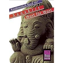 Reise Know-How Sprachführer Sanskrit für Indien- Wort für Wort: Kauderwelsch-Band 187
