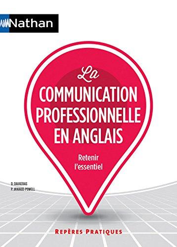 La communication professionnelle en anglais / Dominique Daugeras, Patricia Janiaud-Powell.- Paris : Nathan , DL 2016, cop. 2016