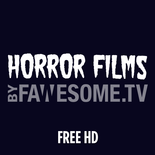 Horror Films by Fawesome.tv