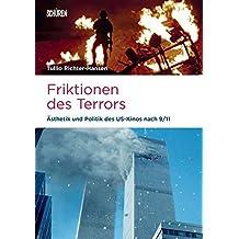 Friktionen des Terrors: Ästhetik und Politik des US-Kinos nach 9/11 (Marburger Schriften zur Medienforschung)