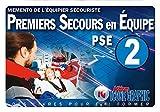 Mémento de l'équipier secouriste - Premiers Secours en Equipe de niveau 2 - PSE2