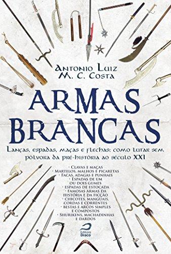 armas-brancas-lancas-espadas-macas-e-flechas-como-lutar-sem-polvora-da-pre-historia-ao-seculo-xxi