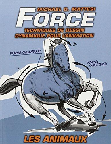 Force : Techniques de dessin dynamique pour l'animation : Les animaux (volume 2) par Mike Mattesi
