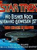Star Trek, Wo bisher noch niemand gewesen ist - Eine Chronik in Bildern