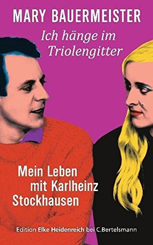 ich-hange-im-triolengitter-mein-leben-mit-karlheinz-stockhausen