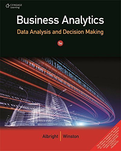 Business Analytics : Data Analysis and Decision Making by S Christian Albright (2015-12-24)