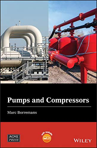 Pumps and Compressors (Wiley-ASME Press Series)