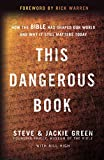 This Dangerous Book: How the Bible Has Shaped Our World and Why It Still Matters Today