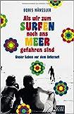 Als wir zum Surfen noch ans Meer gefahren sind - Boris Hänßler